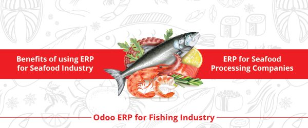 Odoo ERP Software for Fishing Industry | ERP for Seafood Industry | ERP for Seafood Processing Companies | Fish Processing Erp | Benefits of ERP in Seafood Industry | fish processing | seafood industry | seafood production | fish processing industry | seafood processing