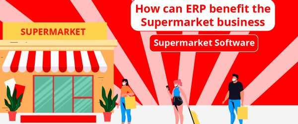 How can ERP benefit the Supermarket business | Supermarket Software | Odoo ERP | Supermarket Billing Software | Grocery Store Software