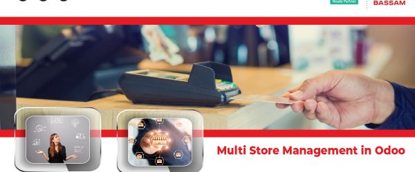 Why do you need an ERP for Multi-store Management | Benefits of Multi-Store Management Application | Odoo Multi Store Management