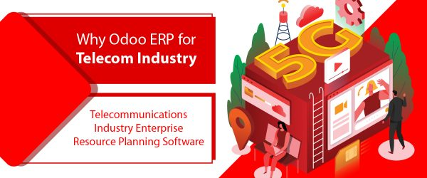 Why Odoo ERP for Tele Communication Industry | Telecommunication Industry Enterprise Resource Planning Software | ERP for Telecom Sector
