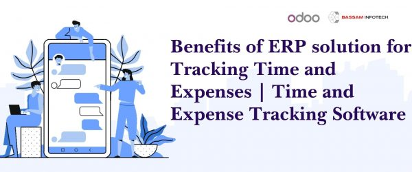 Benefits of ERP solution for Tracking Time and Expenses | Time and Expense Tracking Software