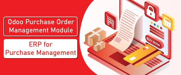 Highlights of Odoo Purchase Management Module | ERP for Purchase Management | Purchase Management Module | Odoo Apps