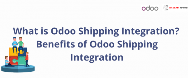 What is Odoo Shipping Integration? | Benefits of Odoo shipping integration | ERP - assisted shipping integration benefit