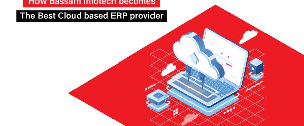 Best Cloud based Erp   Benefits of Cloud Based ERP   Why Bassam Infotech Cloud ERP   Bassam Infotech Top Odoo ERP provider - Offical Odoo Partner