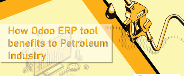 Odoo ERP for Petroleum Industry | Best Erp Software | Erp Implementation | Bassam Infotech Official Odoo Partner | Petroleum erp | Petroleum industry | oil and gas industry | oil and gas erp | best erp for oil and gas industry