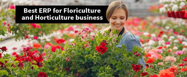 Best Odoo ERP for Floriculture and Horticulture business | How an ERP Can benefit the Floriculture and Horticulture Business