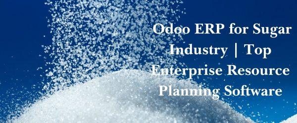 Odoo ERP for Sugar Industry | Best ERP for Sugar Industry | Top Enterprise Resource Planning Software