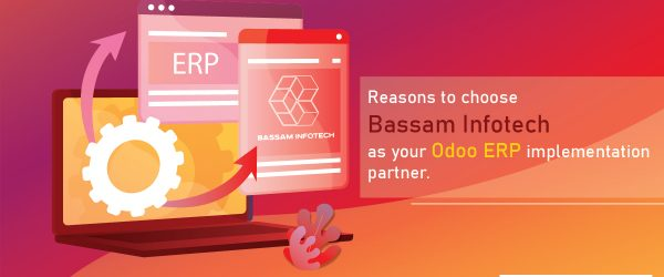 Best odoo implementation company | Best erp implementer | Best odoo erp | Best erp software | Bassam Infotech Official Odoo Partner | odoo's | python odoo | customizing odoo | openerp software | Reasons to choose Bassam Infotech as your Odoo ERP implementation partner
