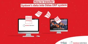 How to Transfer Systems Data into Odoo ERP system | Odoo data migration | Odoo ERP Migration | Odoo Migration Services | ERP Migration | Odoo Database Migration