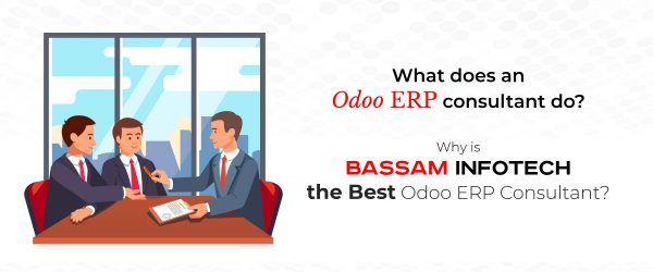Odoo erp consultant | What does an ERP consultant do? | Why is Bassam Infotech the Best Odoo ERP Consultant? | ODOO ERP Implementation Consultant | Odoo ERP | Cloud ERP Software | odoo consultant | ODOO erp consulting services