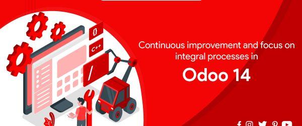 Odoo 14: Continuous Improvement and Focus on Integral Process | ODOO UAE | odoo dubai | odoo middle east