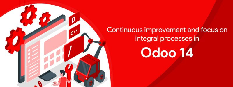 Odoo 14: Continuous Improvement and Focus on Integral Process   ODOO UAE   odoo dubai   odoo middle east