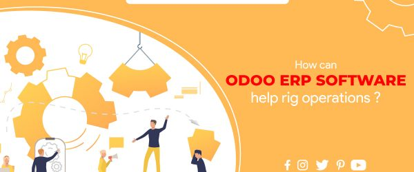 Odoo Rig Management System | How can Odoo ERP Software help Rig Operations