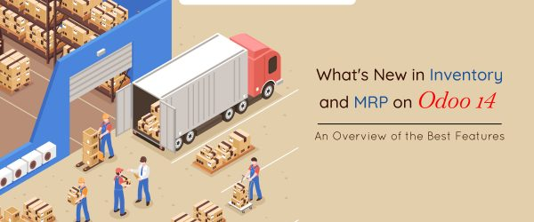 odoo 14 inventory | odoo inventory | odoo erp | odoo integration | What's New in Inventory and MRP on Odoo 14 | Odoo 14 New Features an Overview