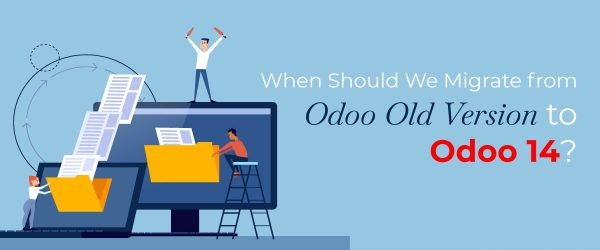 Odoo Version upgrade | What is Odoo Version Migration? | Benefits of Odoo Migration | Major benefits of Version Upgrade in Odoo | When to Upgrade to a Newer Odoo Version? | Is it mandatory to upgrade to a newer version every year? | We can go for a Version Upgrade to Odoo 14