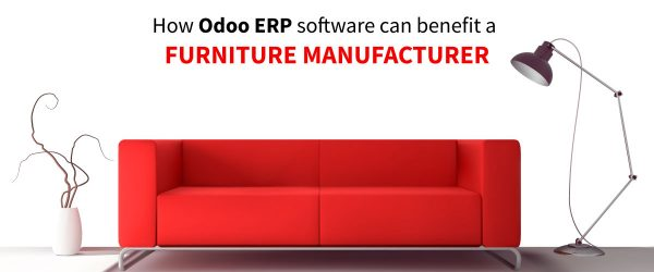 How an Odoo ERP software can benefit a Furniture Manufacturers | Odoo for Furniture Manufacturers | Odoo ERP for Furniture Manufacturing Industry | odoo dubai | odoo middle east | odoo partner